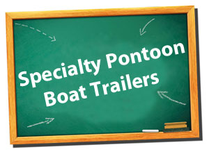 Specialty Pontoon Boat Trailers